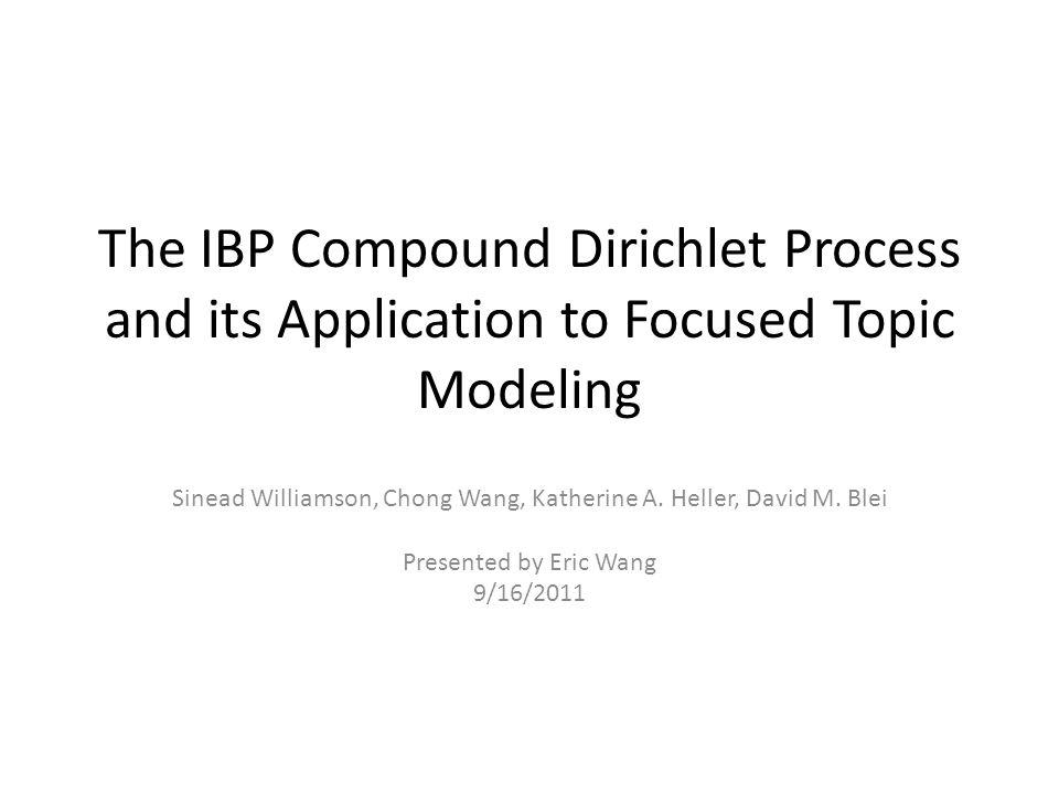 Sinead Williamson, Chong Wang, Katherine A. Heller, David M. Blei