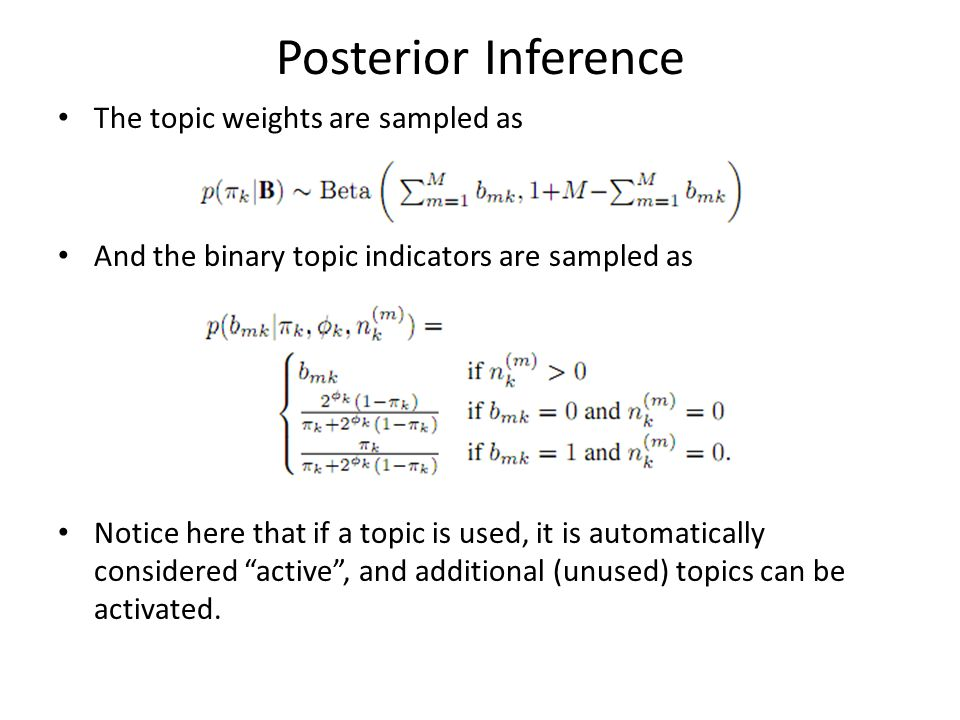 Posterior Inference The topic weights are sampled as