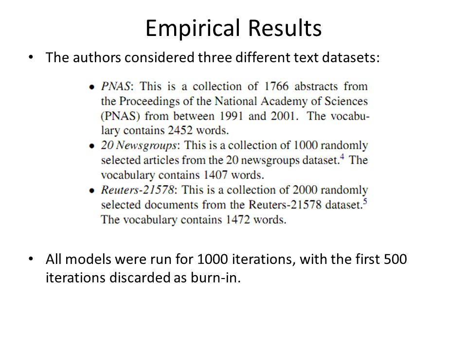 Empirical Results The authors considered three different text datasets: