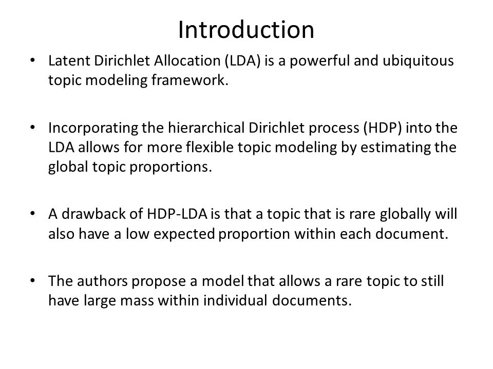 Introduction Latent Dirichlet Allocation (LDA) is a powerful and ubiquitous topic modeling framework.