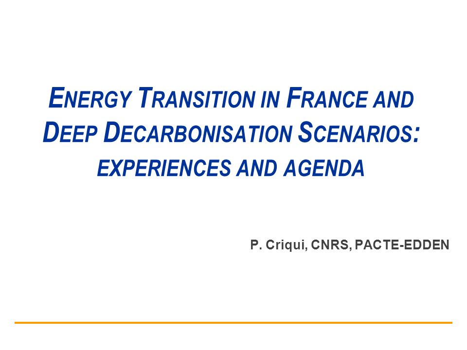 Energy Transition in France and Deep Decarbonisation Scenarios: experiences and agenda
