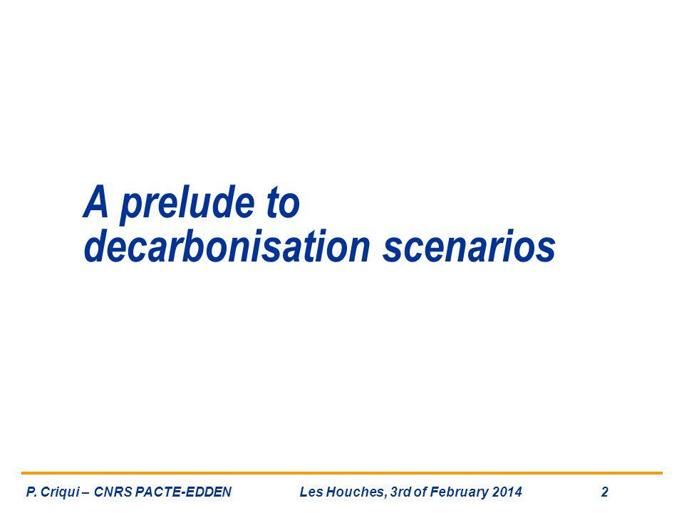 A prelude to decarbonisation scenarios