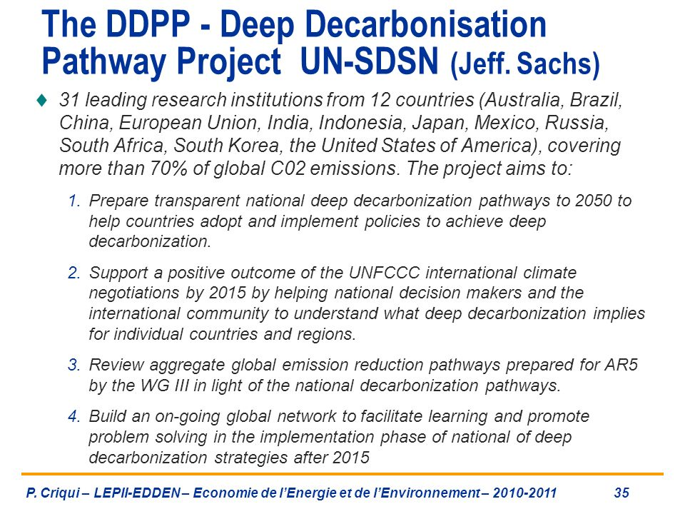 The DDPP - Deep Decarbonisation Pathway Project UN-SDSN (Jeff. Sachs)