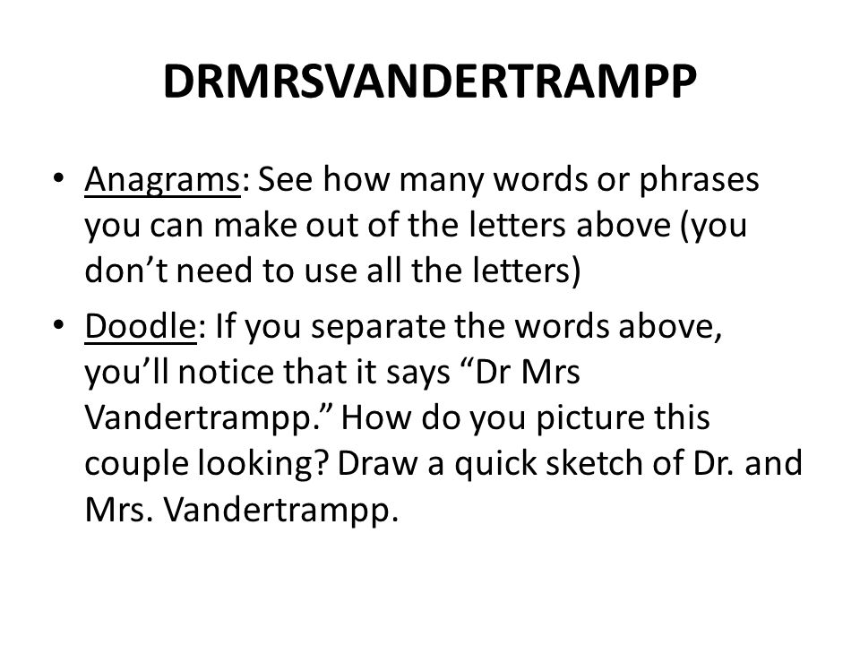 DRMRSVANDERTRAMPP Anagrams: See how many words or phrases you can make out of the letters above (you don't need to use all the letters)