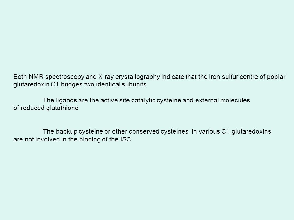 Both NMR spectroscopy and X ray crystallography indicate that the iron sulfur centre of poplar