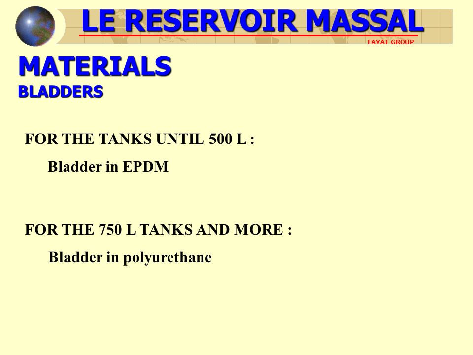 LE RESERVOIR MASSAL MATERIALS BLADDERS FOR THE TANKS UNTIL 500 L :