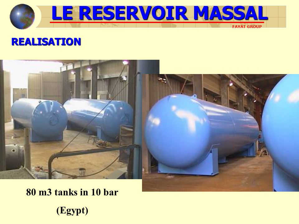 LE RESERVOIR MASSAL REALISATION 80 m3 tanks in 10 bar (Egypt)