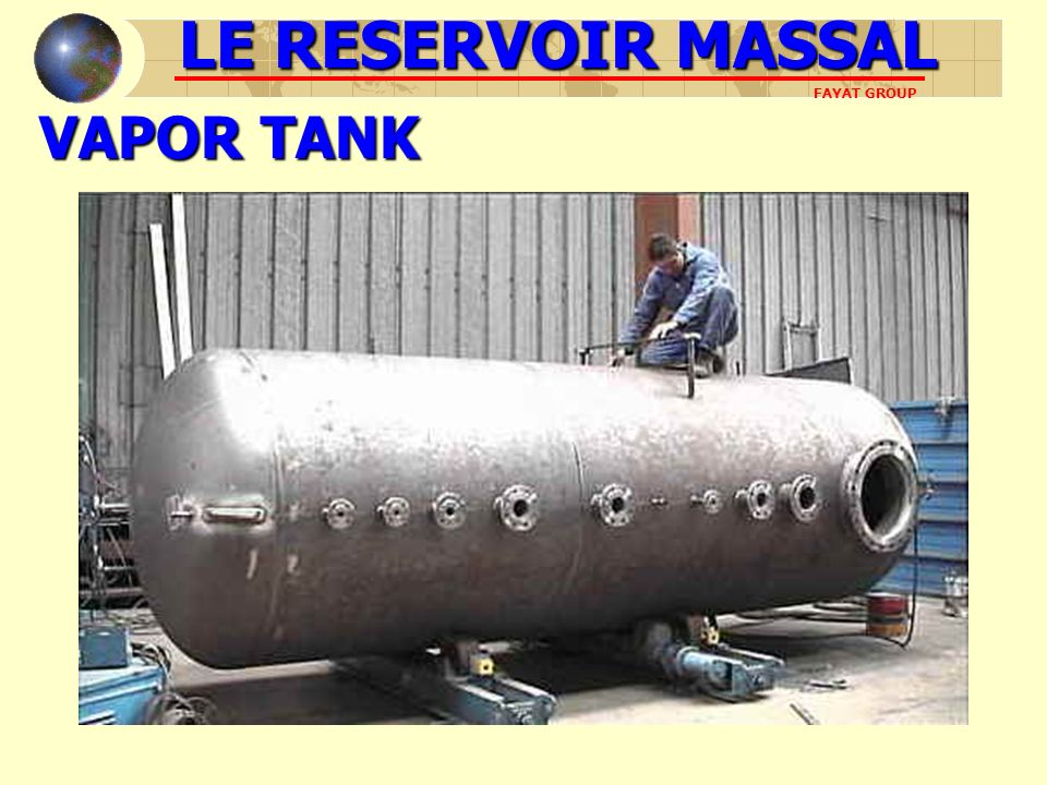 LE RESERVOIR MASSAL VAPOR TANK FAYAT GROUP