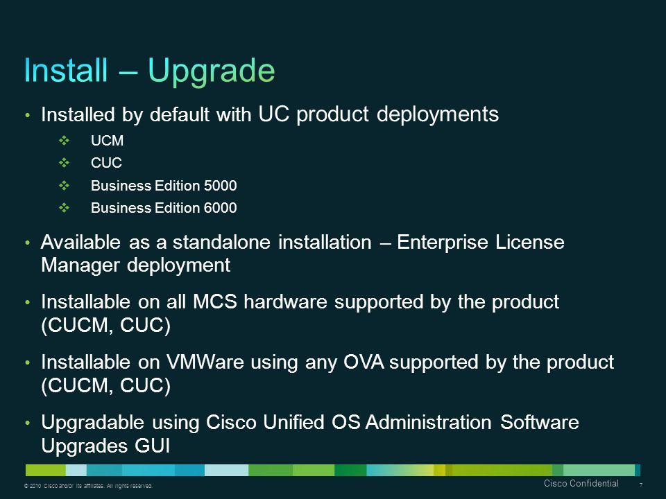Install – Upgrade Installed by default with UC product deployments