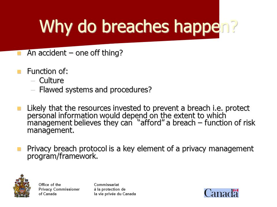 Why do breaches happen An accident – one off thing Function of: