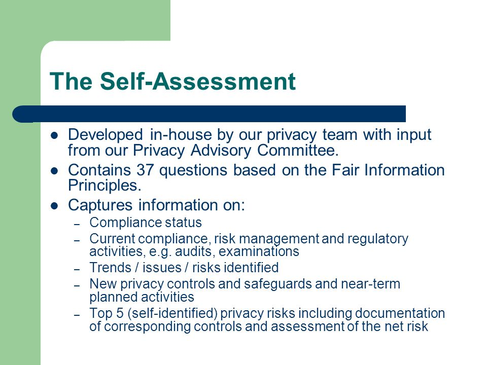 The Self-Assessment Developed in-house by our privacy team with input from our Privacy Advisory Committee.