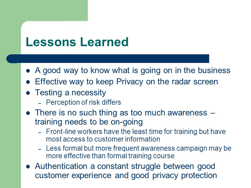 Lessons Learned A good way to know what is going on in the business
