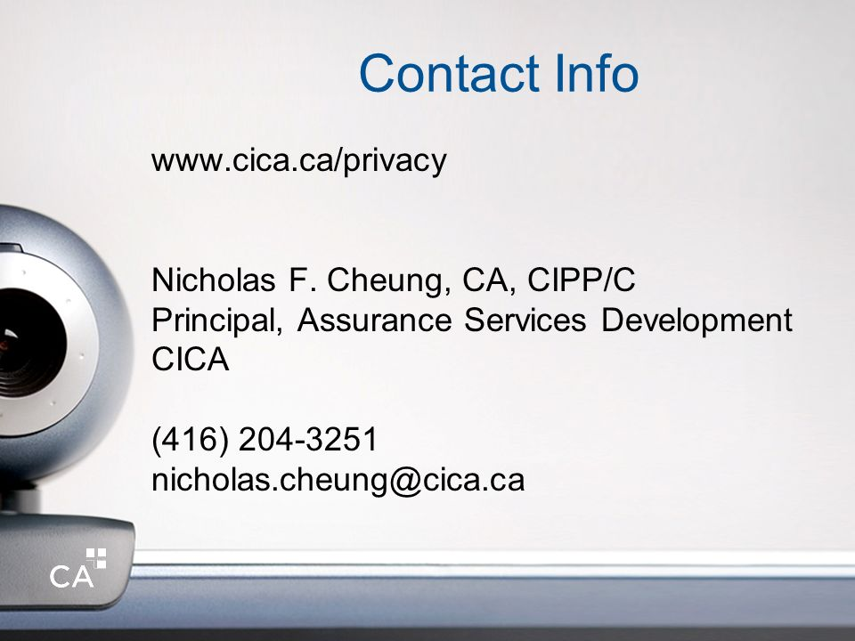 Contact Info www.cica.ca/privacy. Nicholas F. Cheung, CA, CIPP/C. Principal, Assurance Services Development.