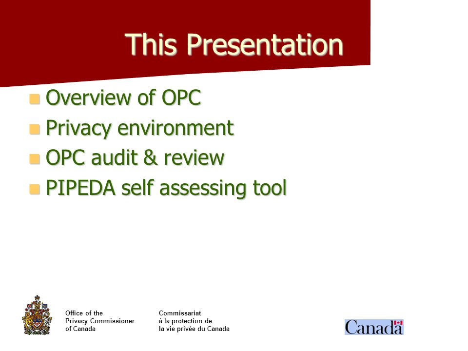 This Presentation Overview of OPC Privacy environment