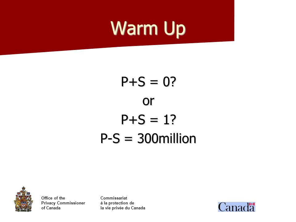 Warm Up P+S = 0 or P+S = 1 P-S = 300million
