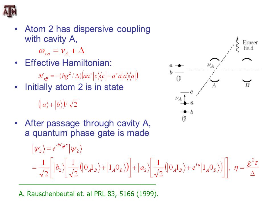 Atom 2 has dispersive coupling with cavity A,