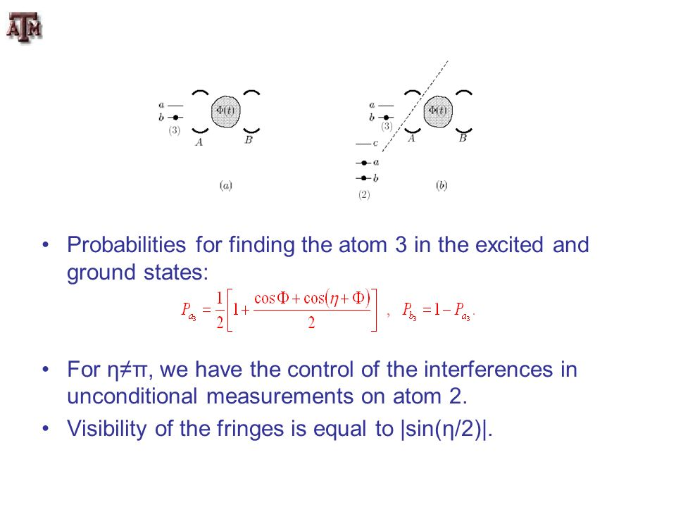 Probabilities for finding the atom 3 in the excited and ground states: