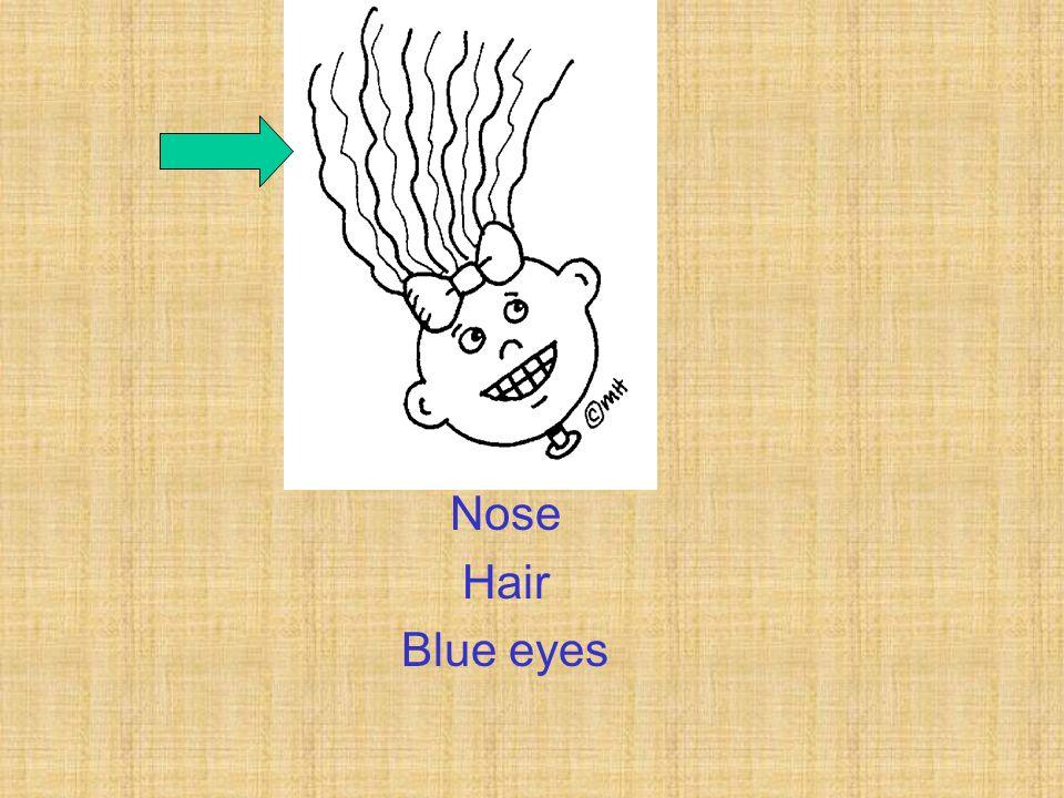 Nose Hair Blue eyes