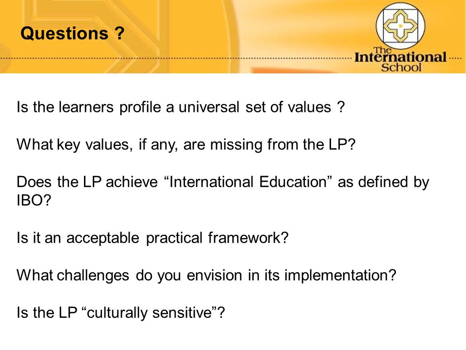 Questions Is the learners profile a universal set of values