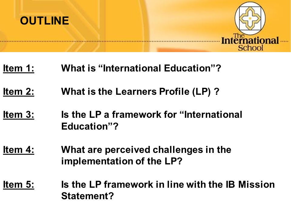 OUTLINE Item 1: What is International Education