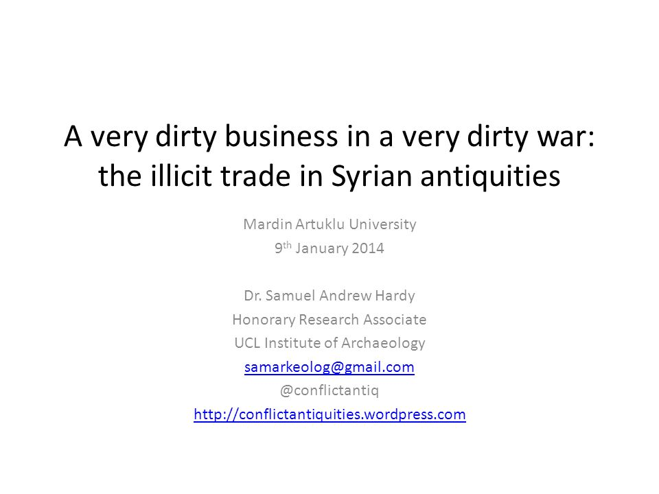 A very dirty business in a very dirty war: the illicit trade in Syrian antiquities