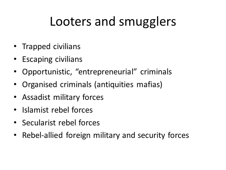Looters and smugglers Trapped civilians Escaping civilians