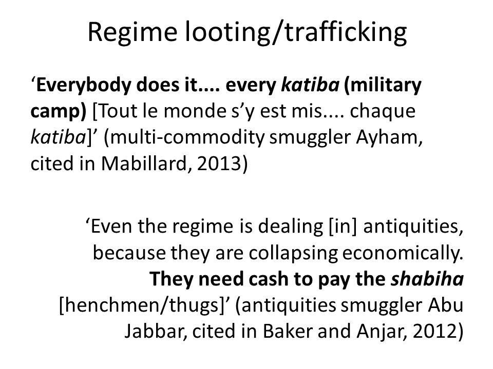 Regime looting/trafficking