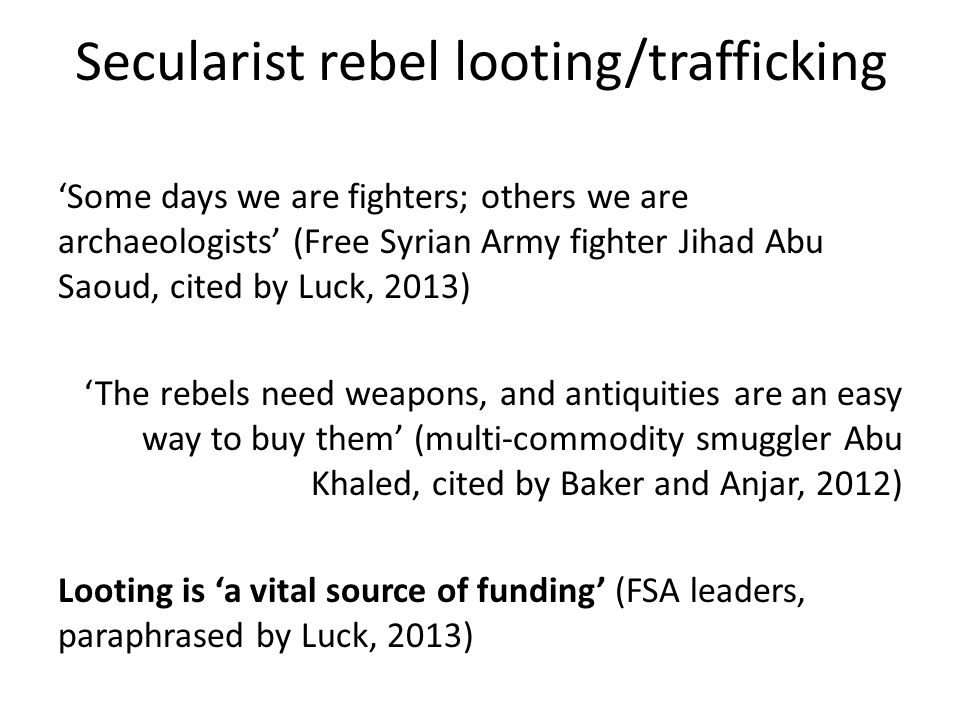 Secularist rebel looting/trafficking
