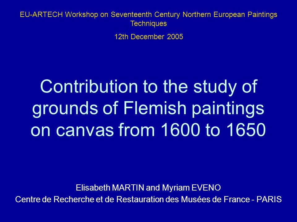 EU-ARTECH Workshop on Seventeenth Century Northern European Paintings Techniques