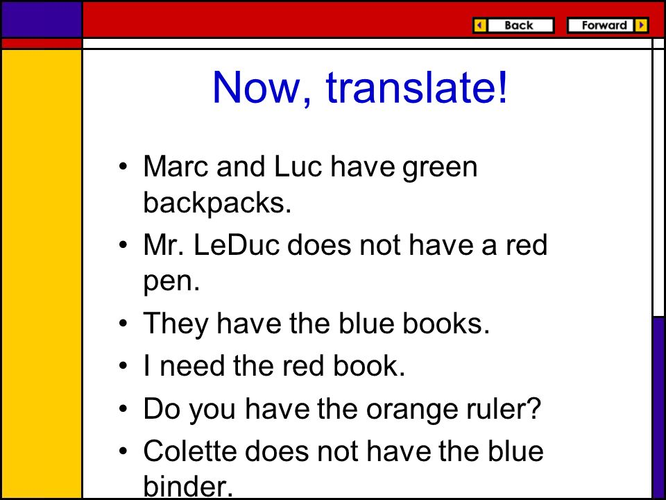 Now, translate! Marc and Luc have green backpacks.