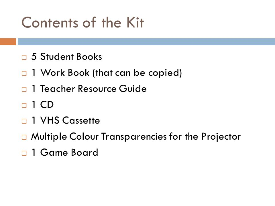 Contents of the Kit 5 Student Books 1 Work Book (that can be copied)