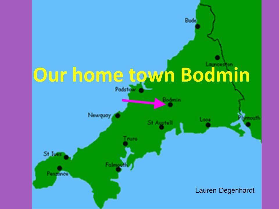 Our home town Bodmin Lauren Degenhardt