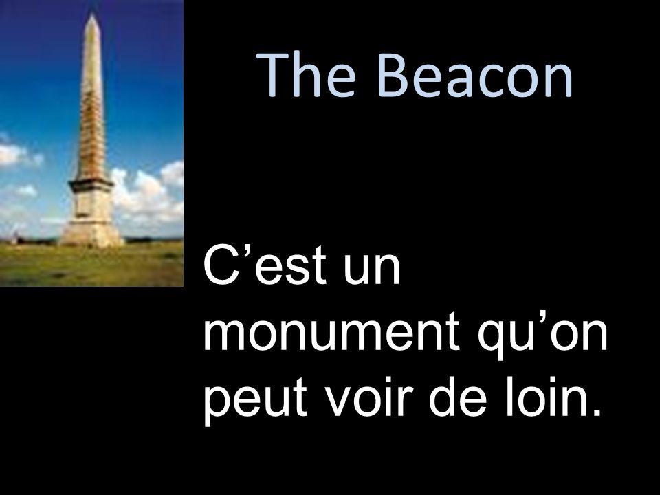 The Beacon C'est un monument qu'on peut voir de loin.