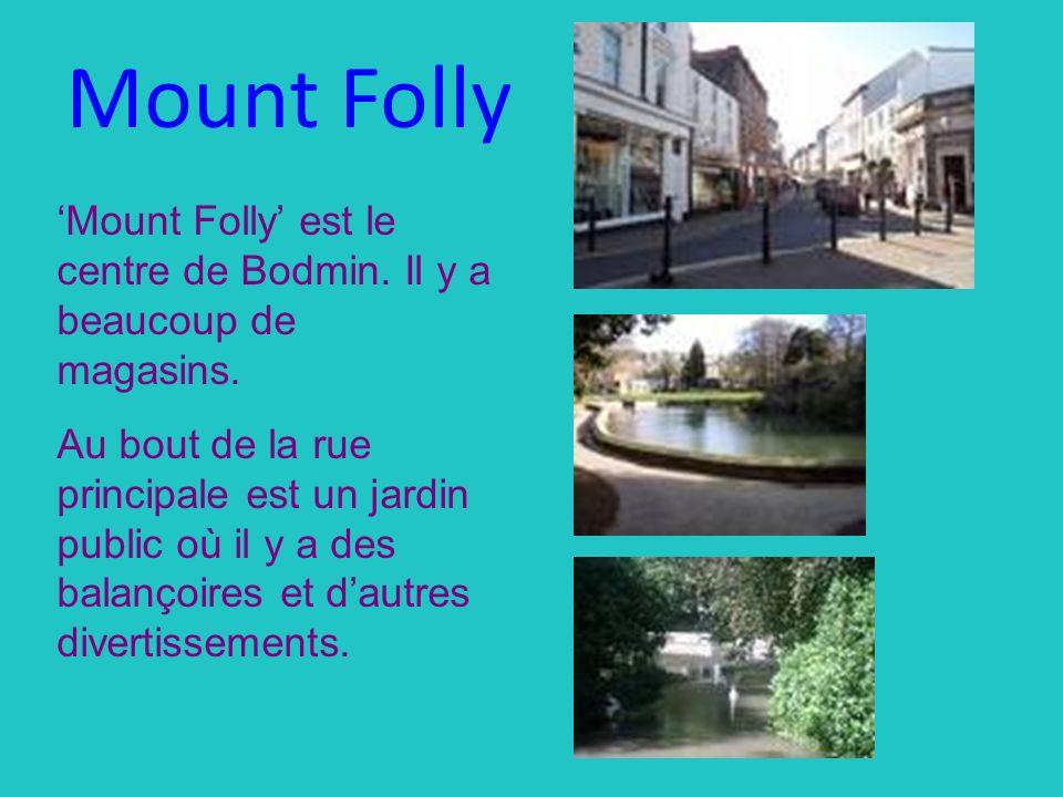 Mount Folly 'Mount Folly' est le centre de Bodmin. Il y a beaucoup de magasins.