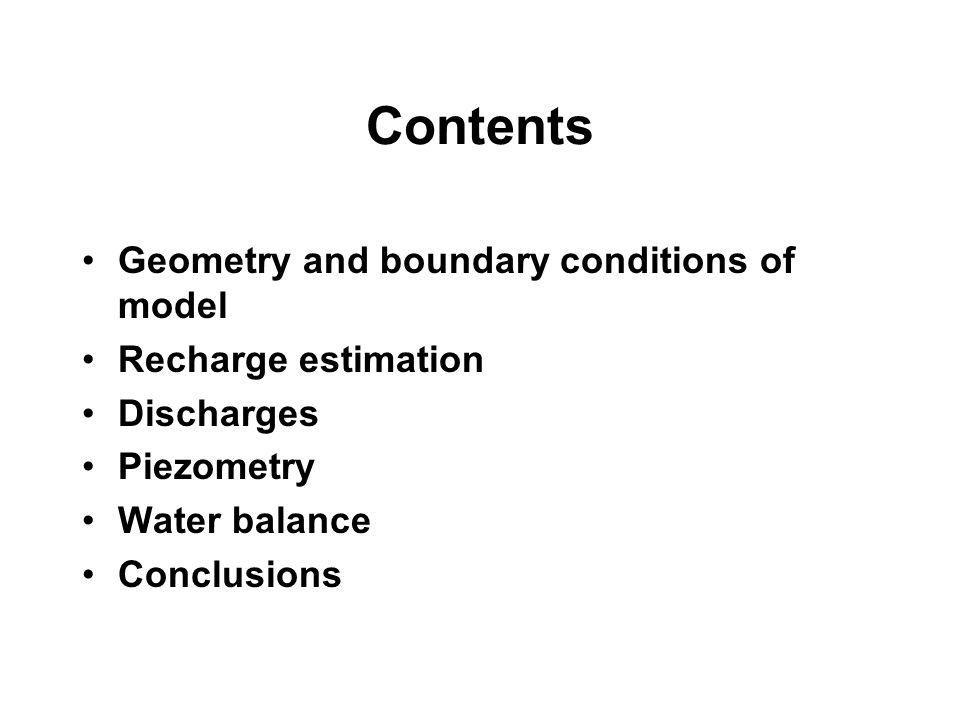 Contents Geometry and boundary conditions of model Recharge estimation