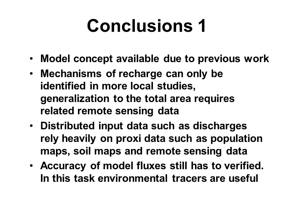 Conclusions 1 Model concept available due to previous work