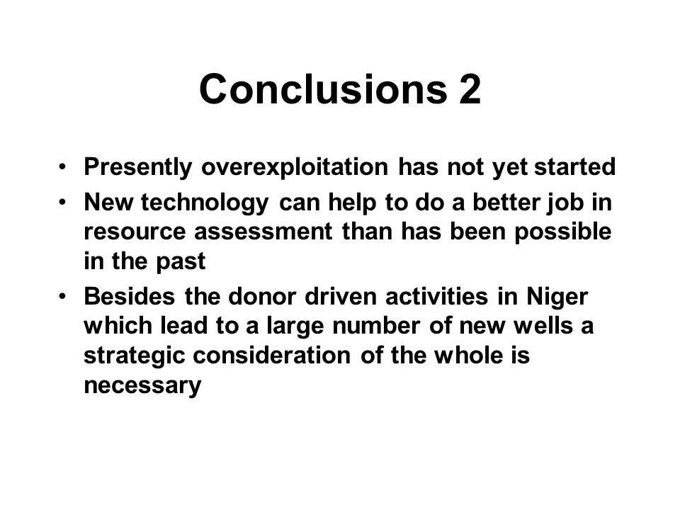 Conclusions 2 Presently overexploitation has not yet started