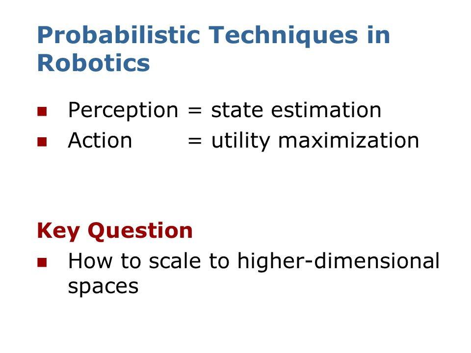 Probabilistic Techniques in Robotics