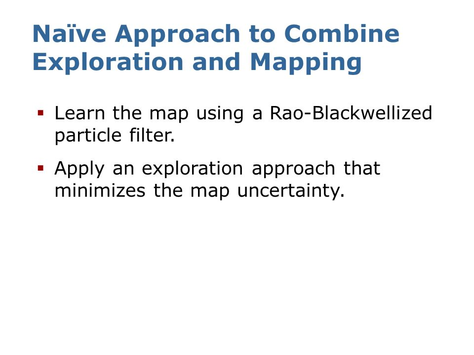 Naïve Approach to Combine Exploration and Mapping