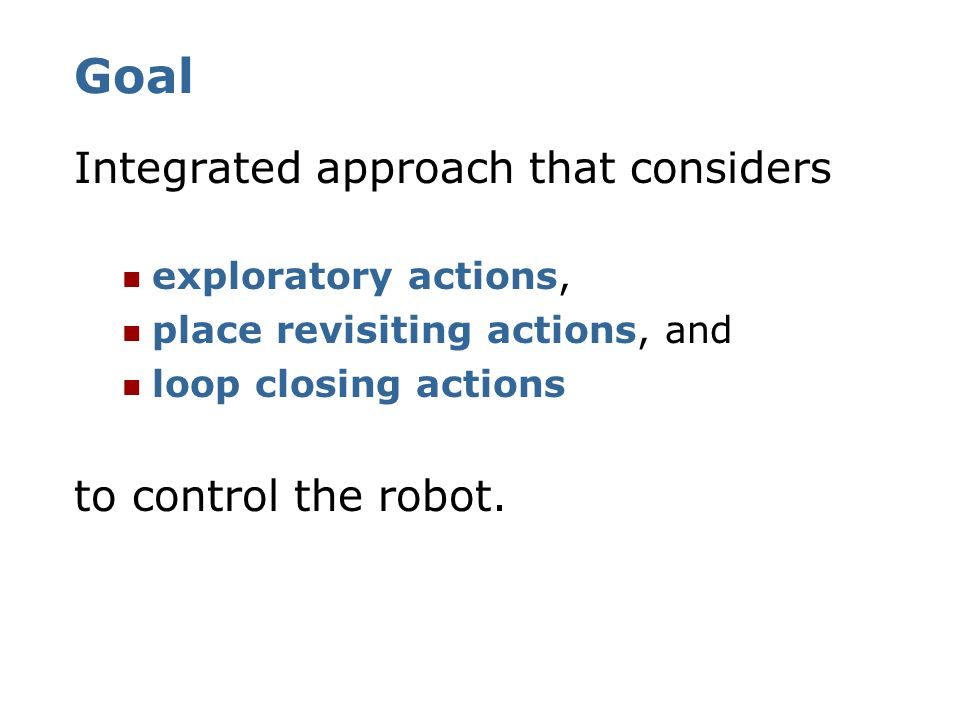 Goal Integrated approach that considers to control the robot.