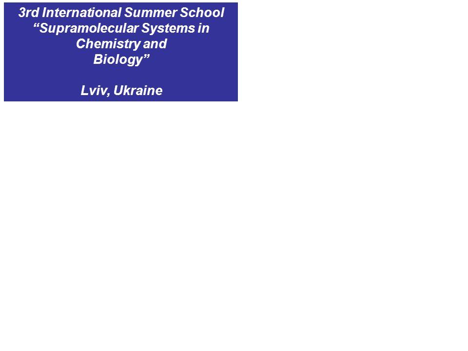 3rd International Summer School Supramolecular Systems in Chemistry and