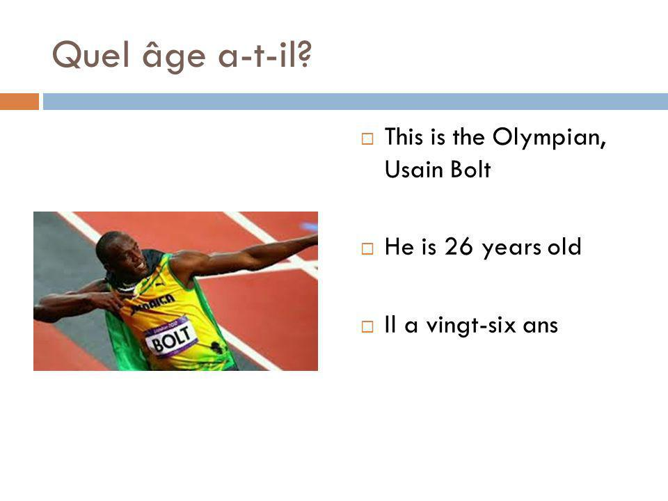 Quel âge a-t-il This is the Olympian, Usain Bolt He is 26 years old