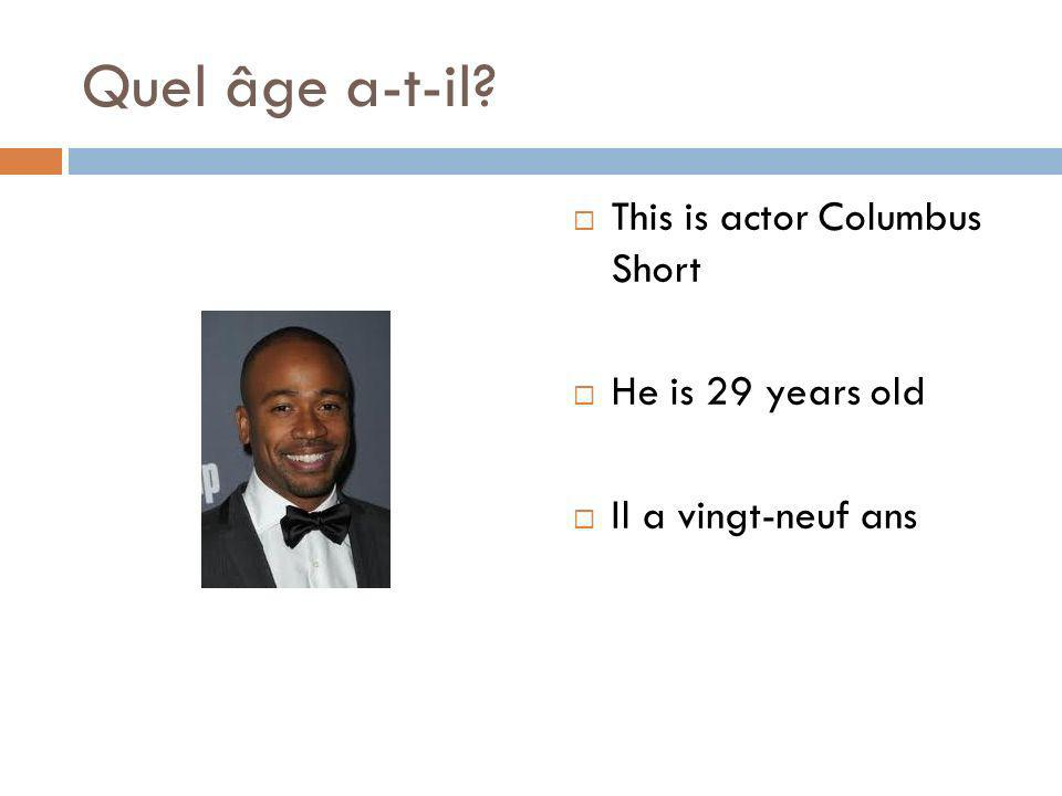 Quel âge a-t-il This is actor Columbus Short He is 29 years old