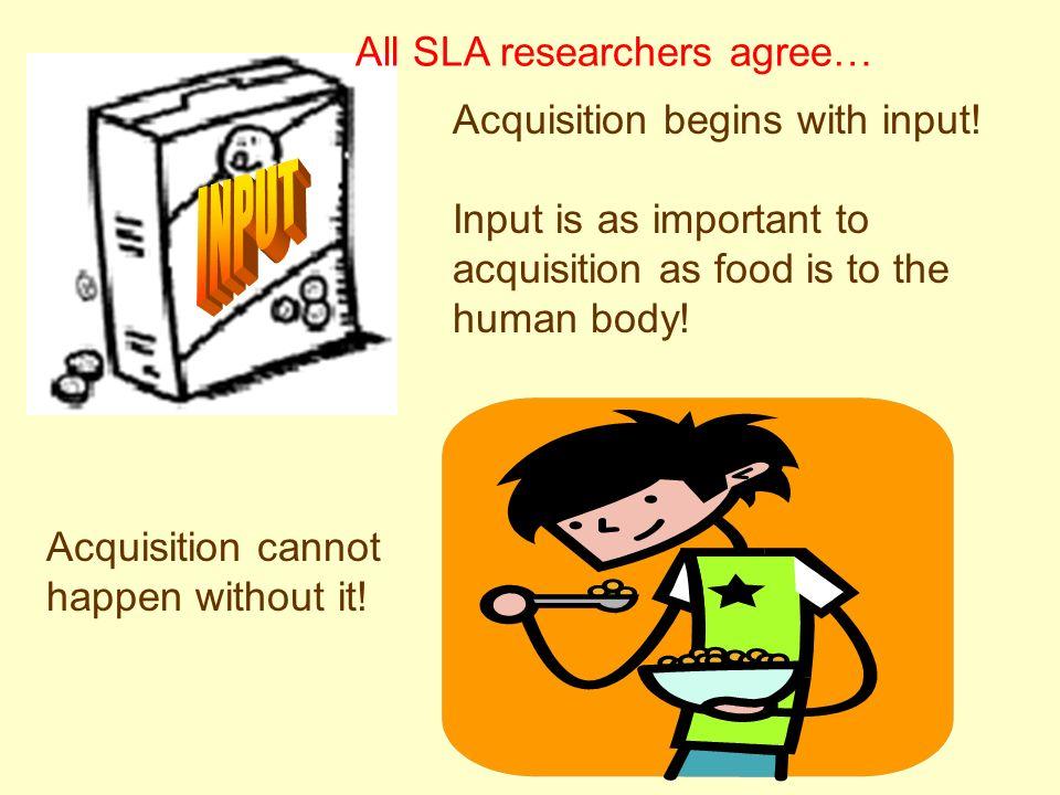 All SLA researchers agree…