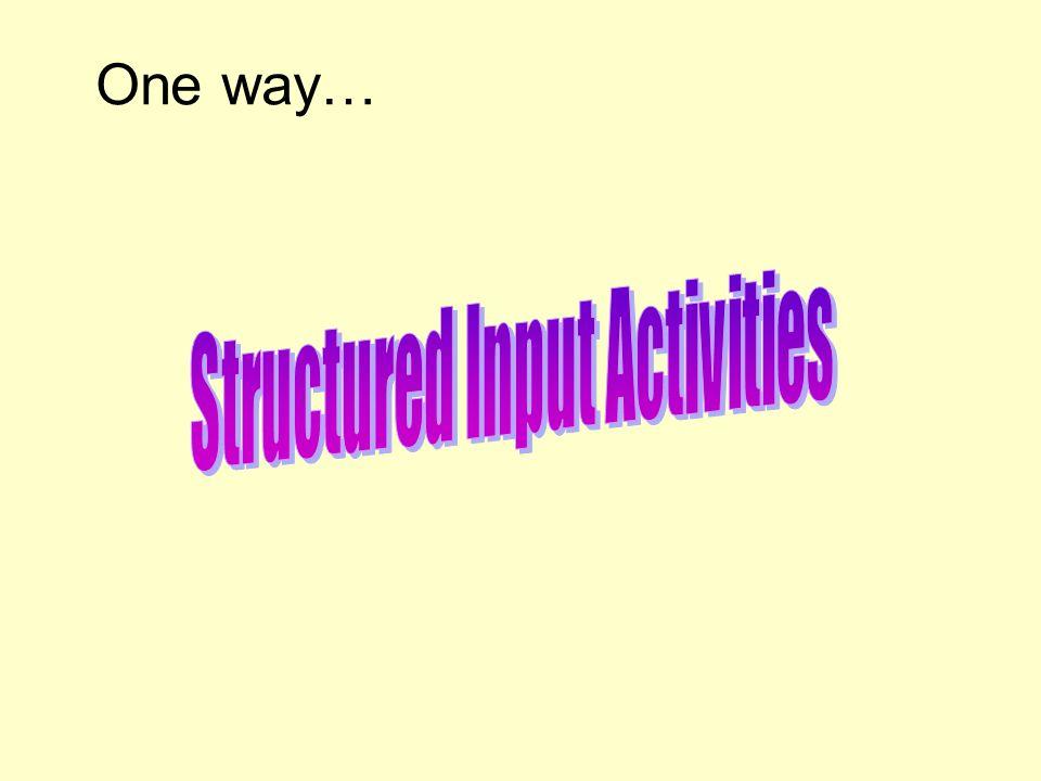 Structured Input Activities