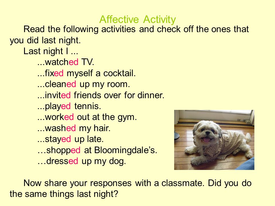 Affective Activity Read the following activities and check off the ones that you did last night. Last night I ...