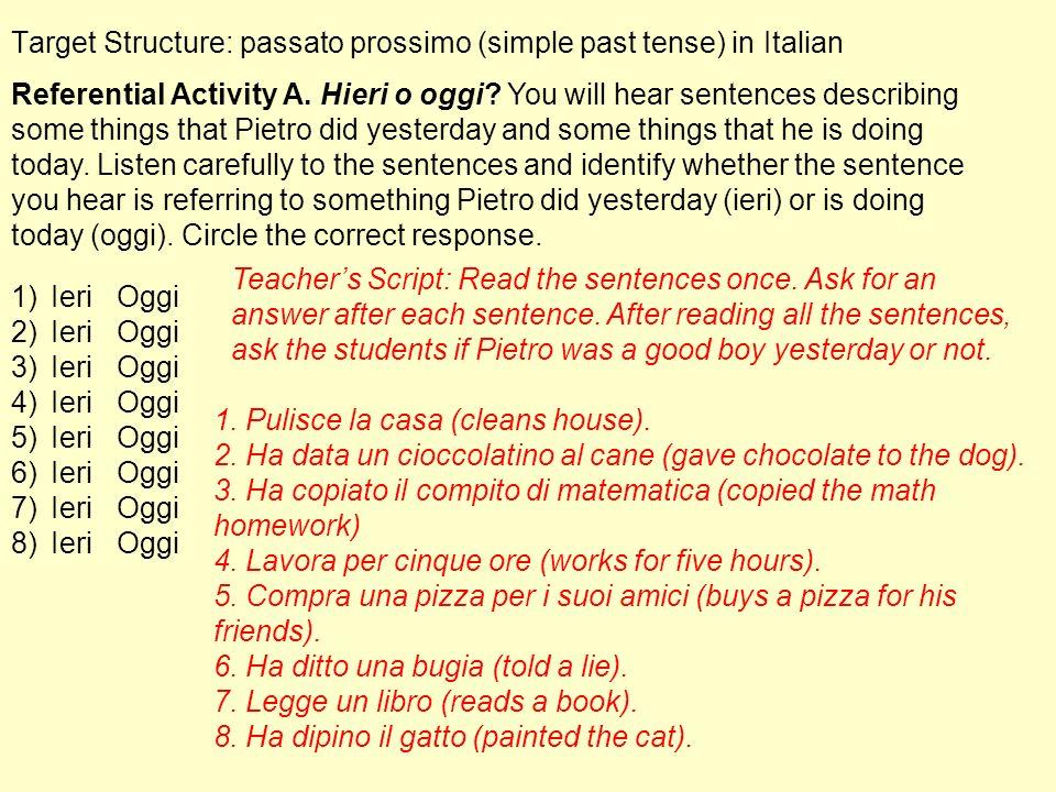 Target Structure: passato prossimo (simple past tense) in Italian