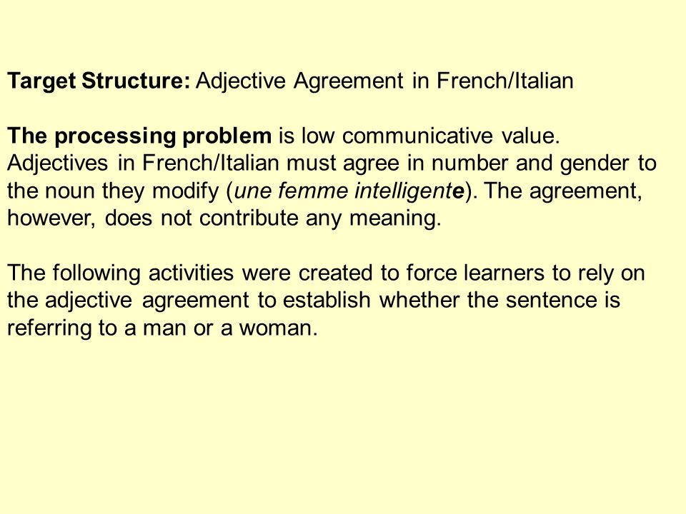 Target Structure: Adjective Agreement in French/Italian