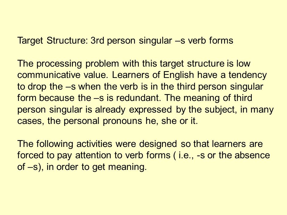 Target Structure: 3rd person singular –s verb forms