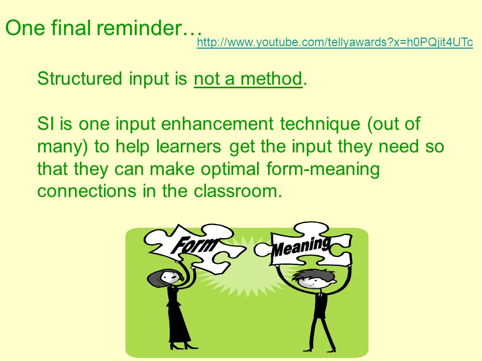 One final reminder… Structured input is not a method.